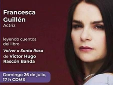 Francesca Guillén invita a escuchar historias de Volver a Santa Rosa, de Víctor Hugo Rascón Banda